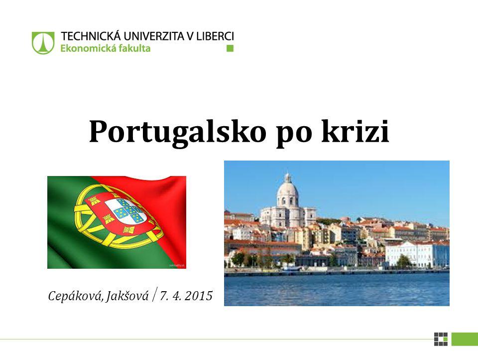 Portugalsko po krizi Cepáková, Jakšová 7. 4. 2015