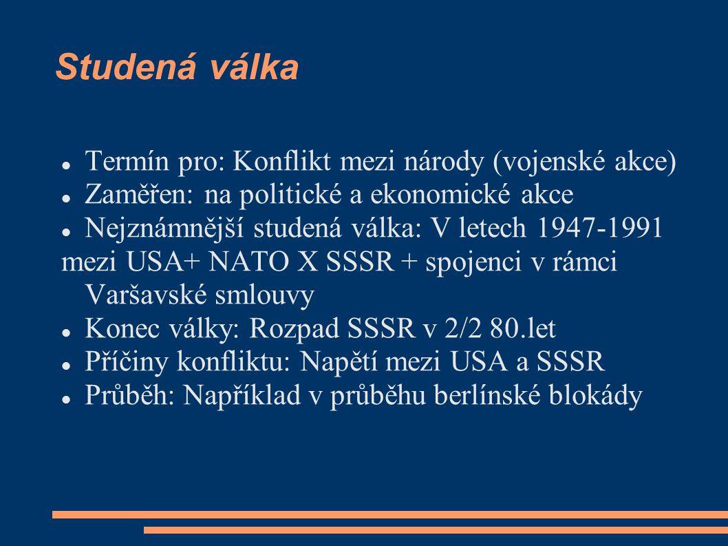 Studená válka Termín pro: Konflikt mezi národy (vojenské akce)