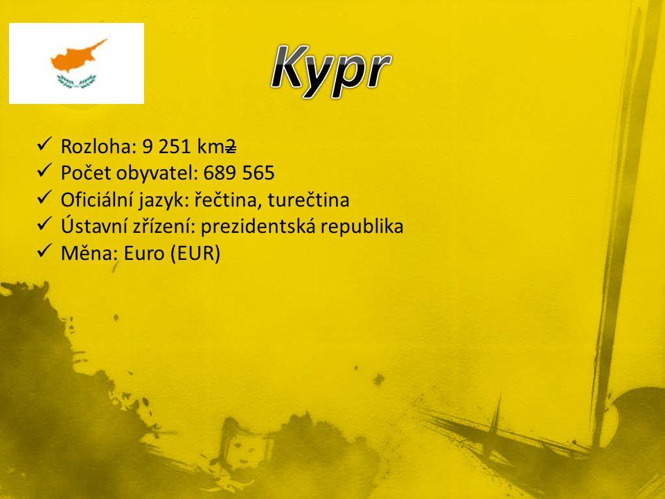 Kypr Rozloha: 9 251 km2 Počet obyvatel: 689 565