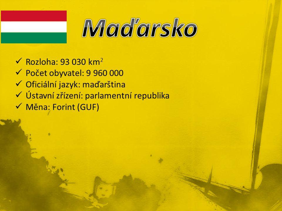 Maďarsko Rozloha: 93 030 km2 Počet obyvatel: 9 960 000