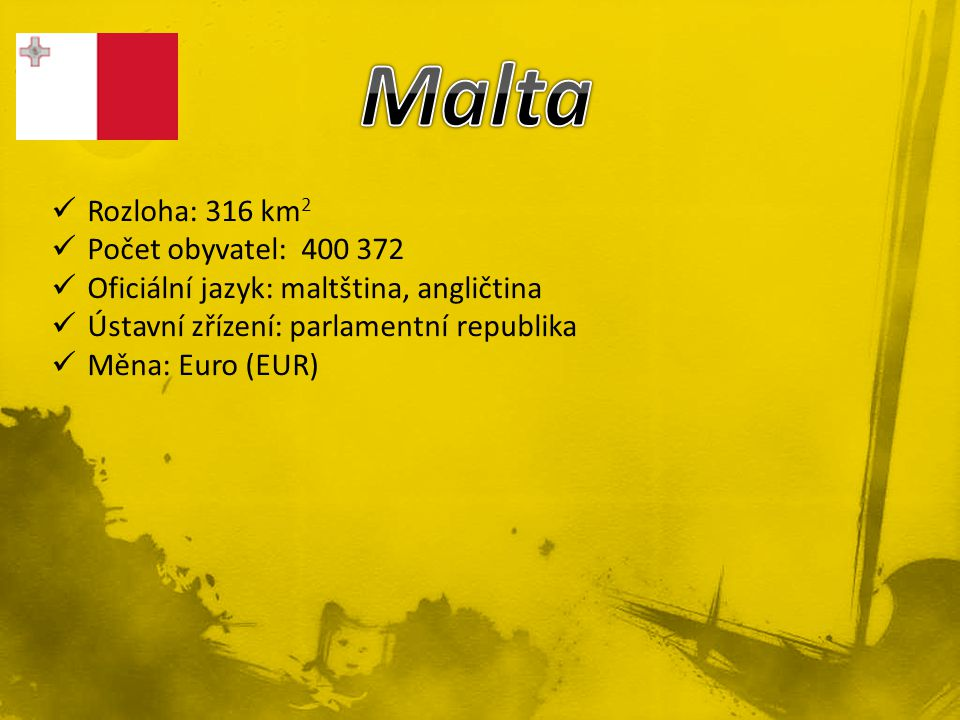 Malta Rozloha: 316 km2 Počet obyvatel: 400 372