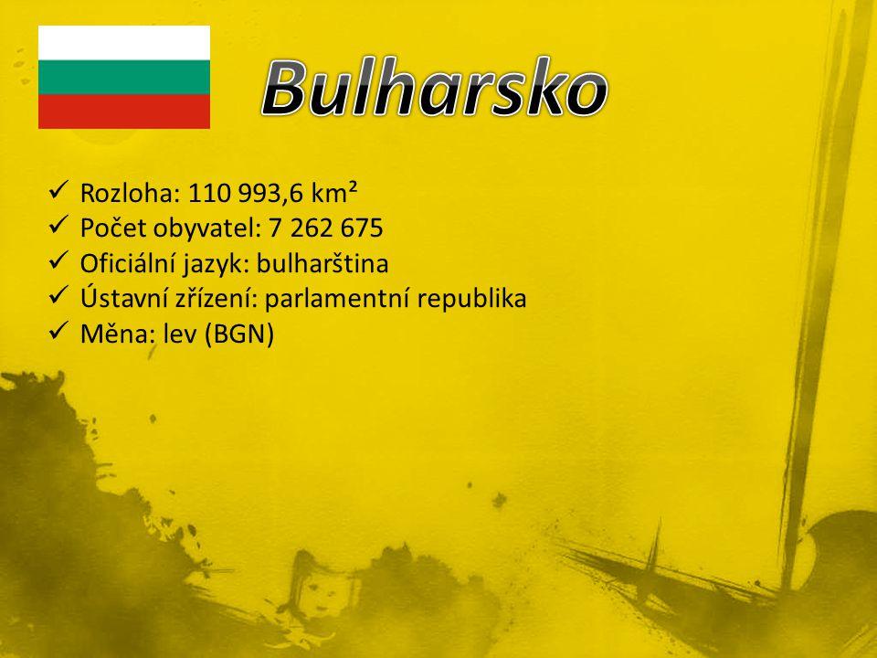 Bulharsko Rozloha: 110 993,6 km² Počet obyvatel: 7 262 675