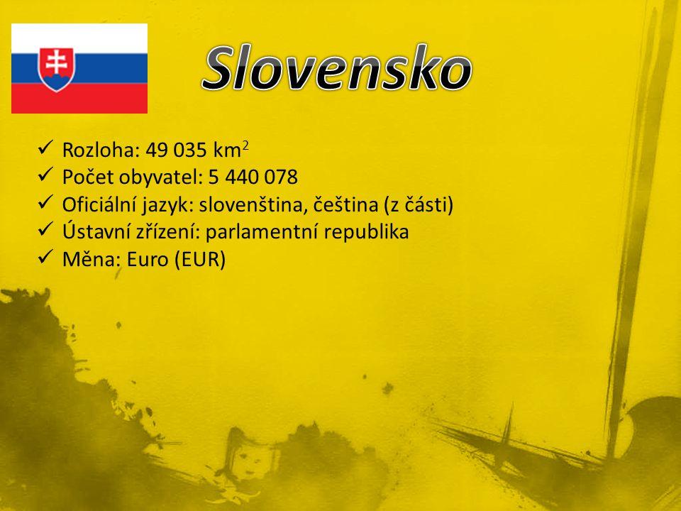 Slovensko Rozloha: 49 035 km2 Počet obyvatel: 5 440 078