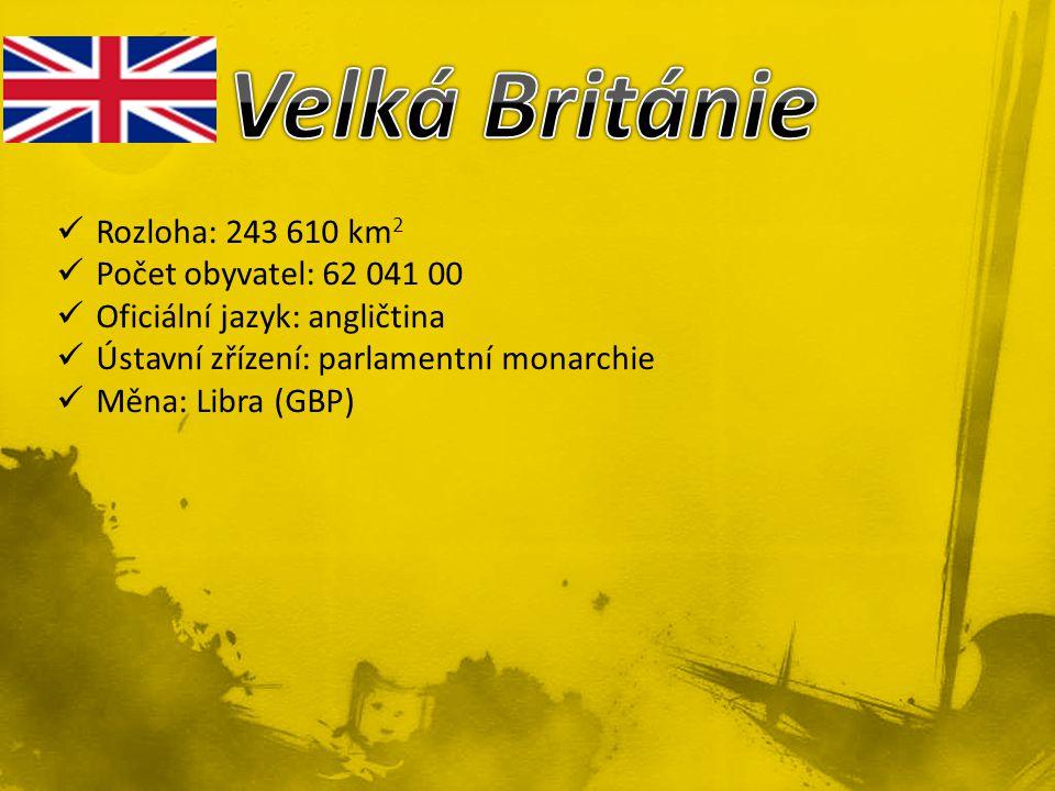 Velká Británie Rozloha: 243 610 km2 Počet obyvatel: 62 041 00