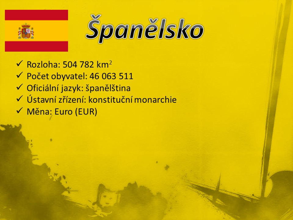 Španělsko Rozloha: 504 782 km2 Počet obyvatel: 46 063 511