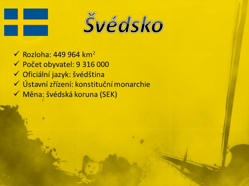 Švédsko Rozloha: 449 964 km2 Počet obyvatel: 9 316 000