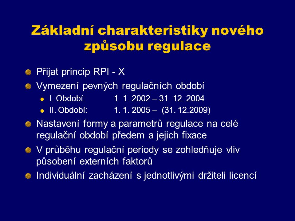 Základní charakteristiky nového způsobu regulace