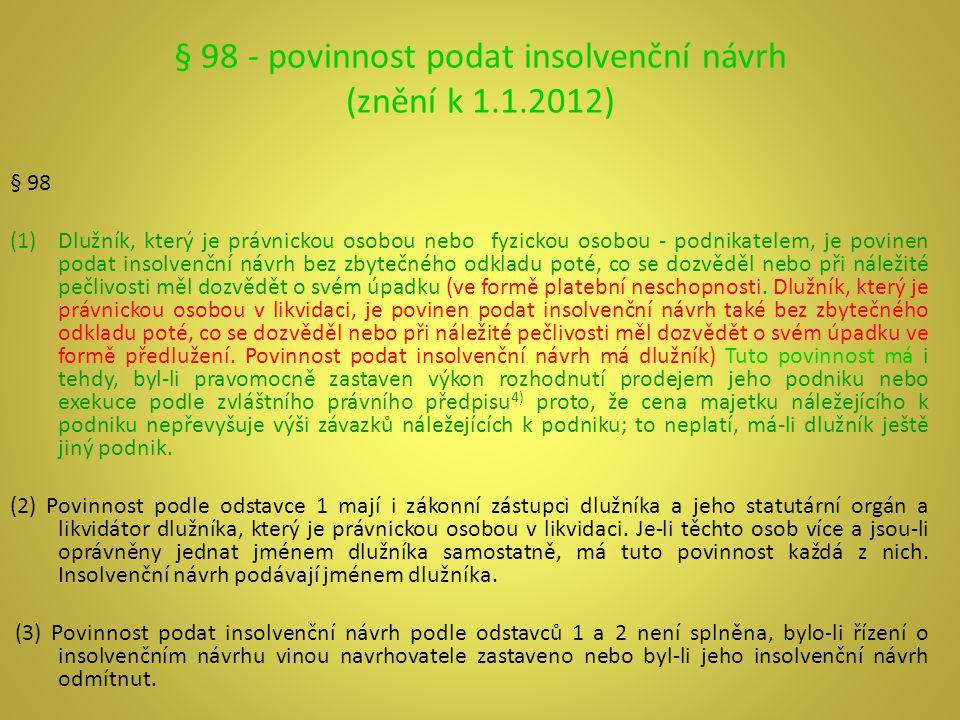 § 98 - povinnost podat insolvenční návrh (znění k 1.1.2012)