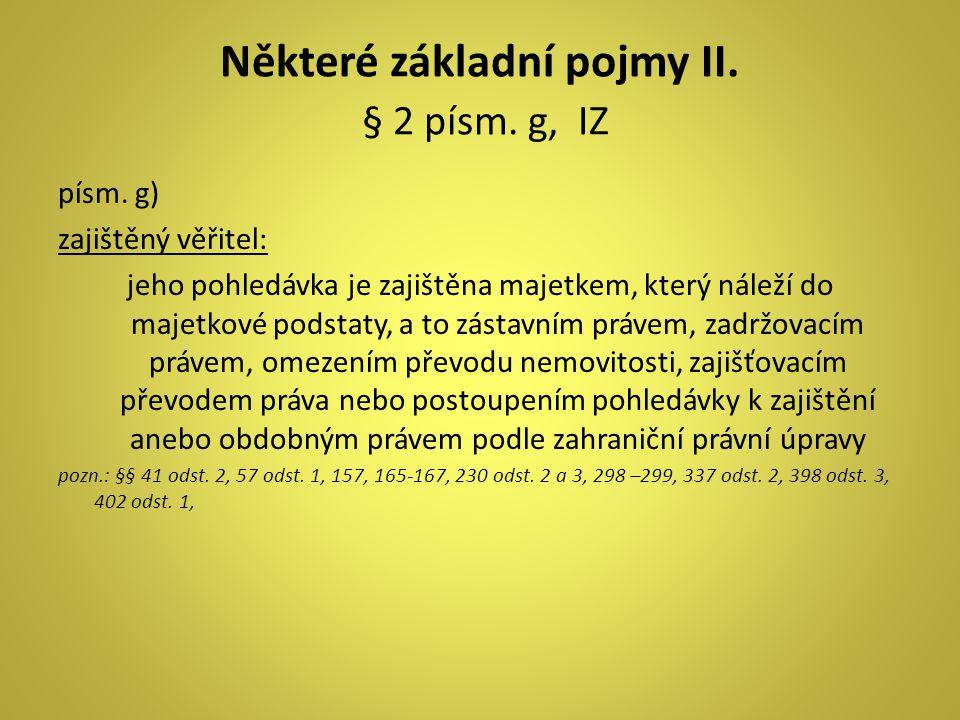 Některé základní pojmy II. § 2 písm. g, IZ