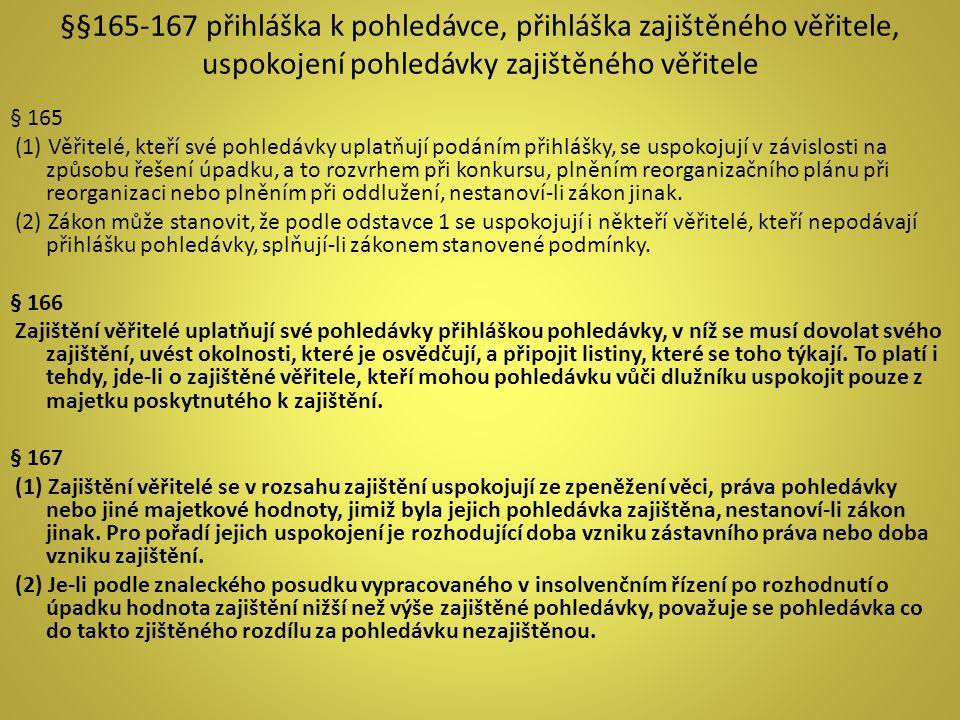 §§165-167 přihláška k pohledávce, přihláška zajištěného věřitele, uspokojení pohledávky zajištěného věřitele