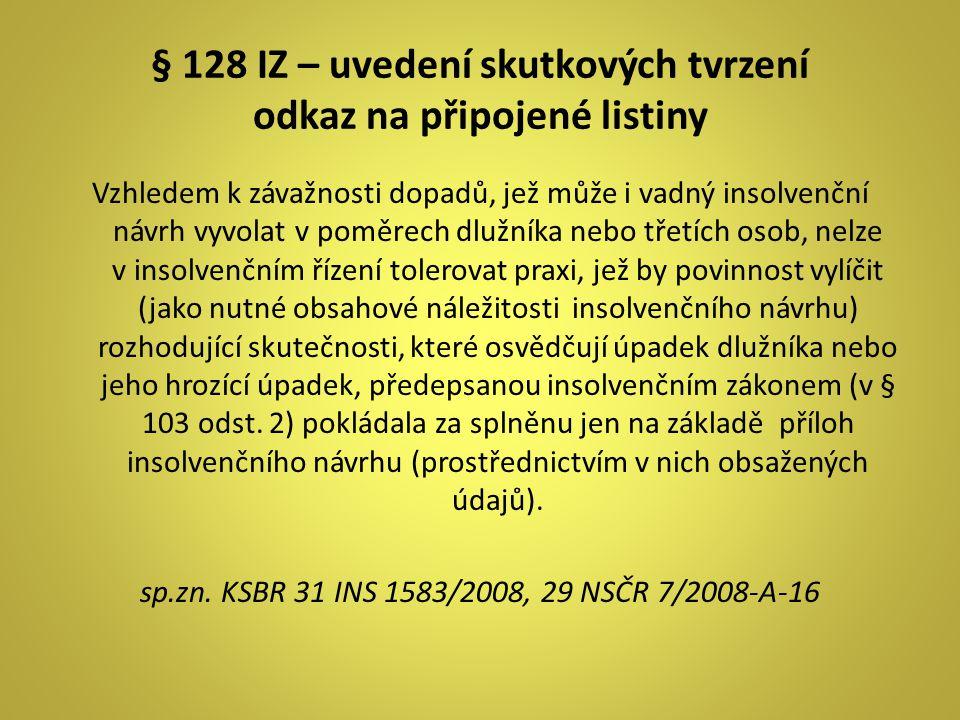 § 128 IZ – uvedení skutkových tvrzení odkaz na připojené listiny