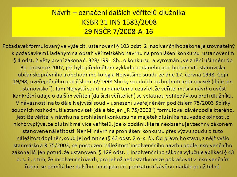 Návrh – označení dalších věřitelů dlužníka KSBR 31 INS 1583/2008 29 NSČR 7/2008-A-16