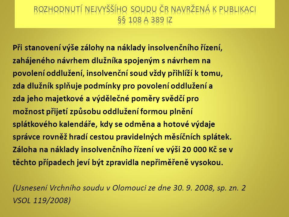 Rozhodnutí nejvyššího soudu ČR navržená k publikaci §§ 108 a 389 IZ