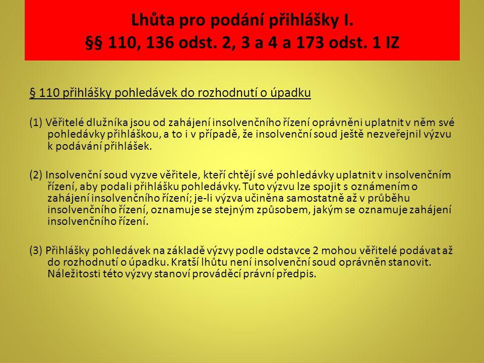 Lhůta pro podání přihlášky I. §§ 110, 136 odst. 2, 3 a 4 a 173 odst