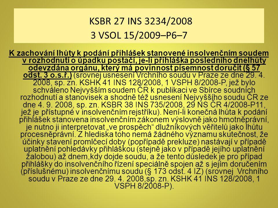 KSBR 27 INS 3234/2008 3 VSOL 15/2009–P6–7