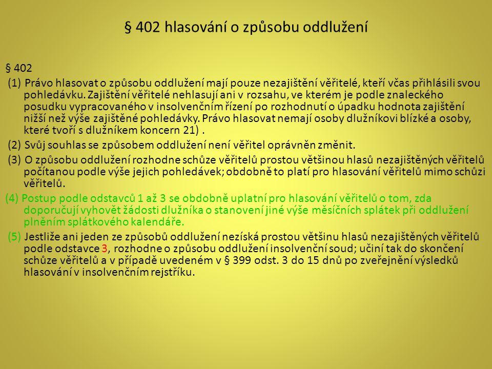 § 402 hlasování o způsobu oddlužení