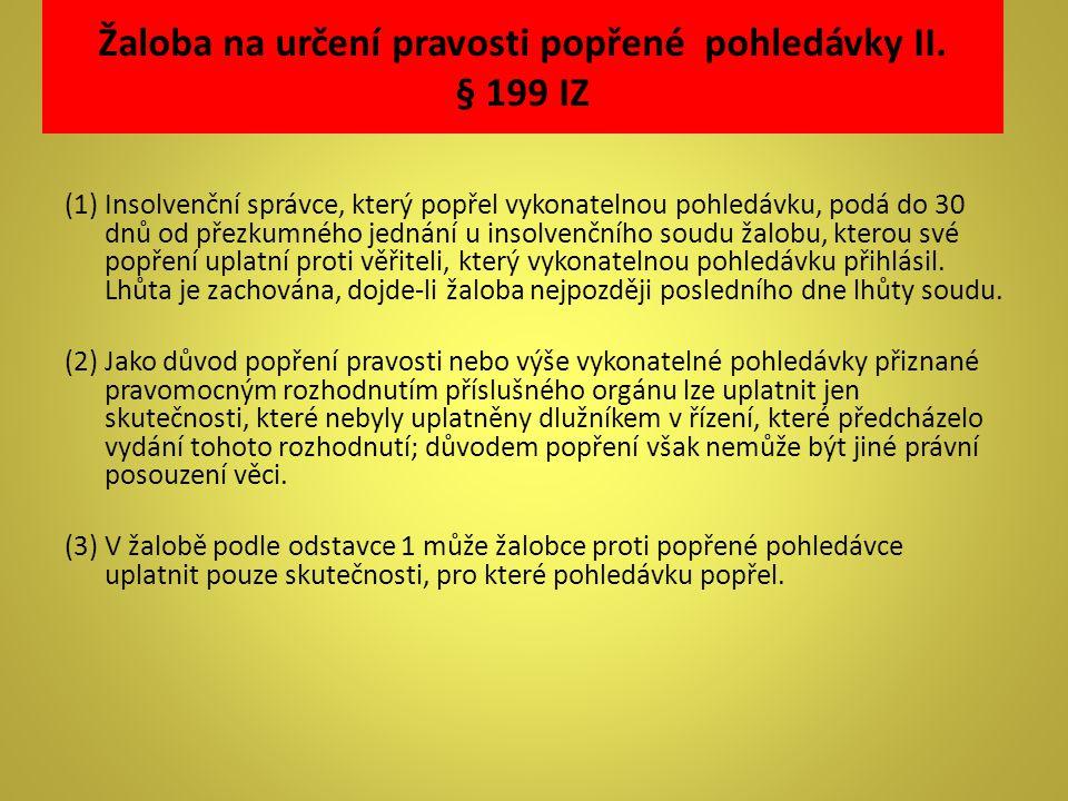 Žaloba na určení pravosti popřené pohledávky II. § 199 IZ