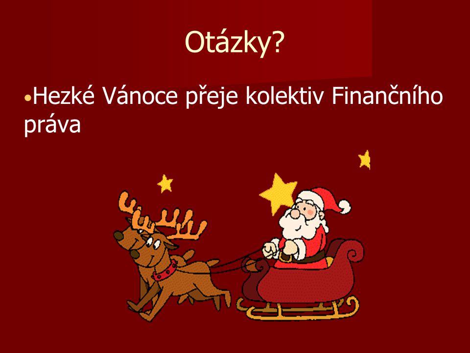 Otázky Hezké Vánoce přeje kolektiv Finančního práva