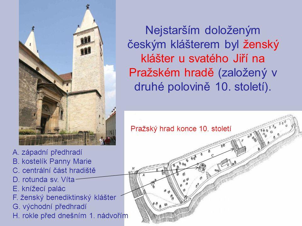 Nejstarším doloženým českým klášterem byl ženský klášter u svatého Jiří na Pražském hradě (založený v druhé polovině 10. století).