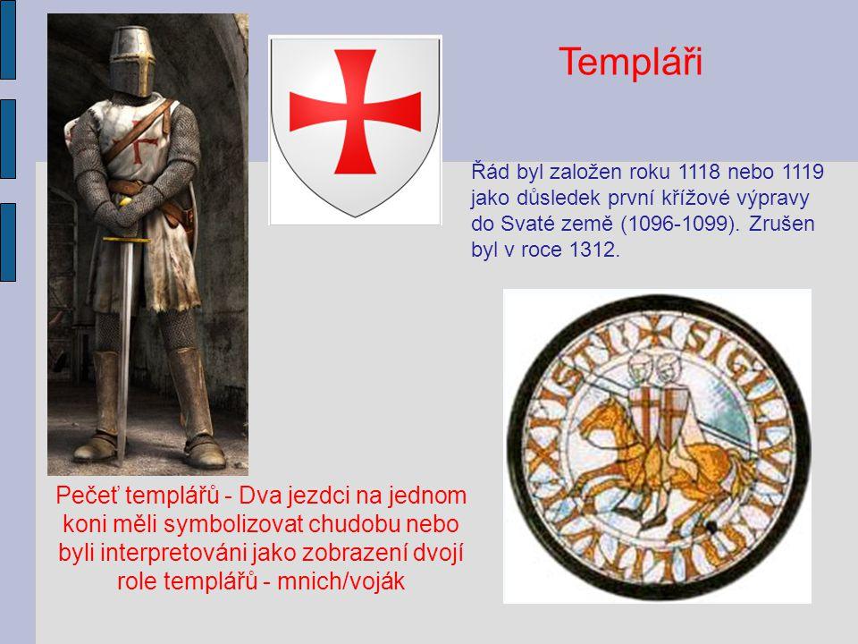 Templáři Řád byl založen roku 1118 nebo 1119 jako důsledek první křížové výpravy do Svaté země (1096-1099). Zrušen byl v roce 1312.