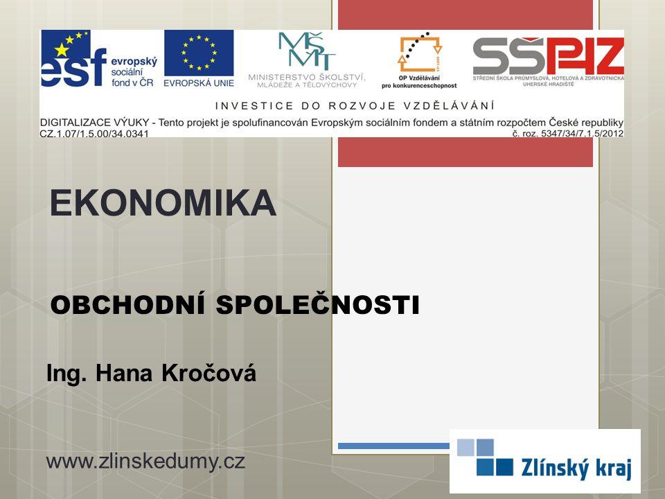 EKONOMIKA OBCHODNÍ SPOLEČNOSTI Ing. Hana Kročová www.zlinskedumy.cz