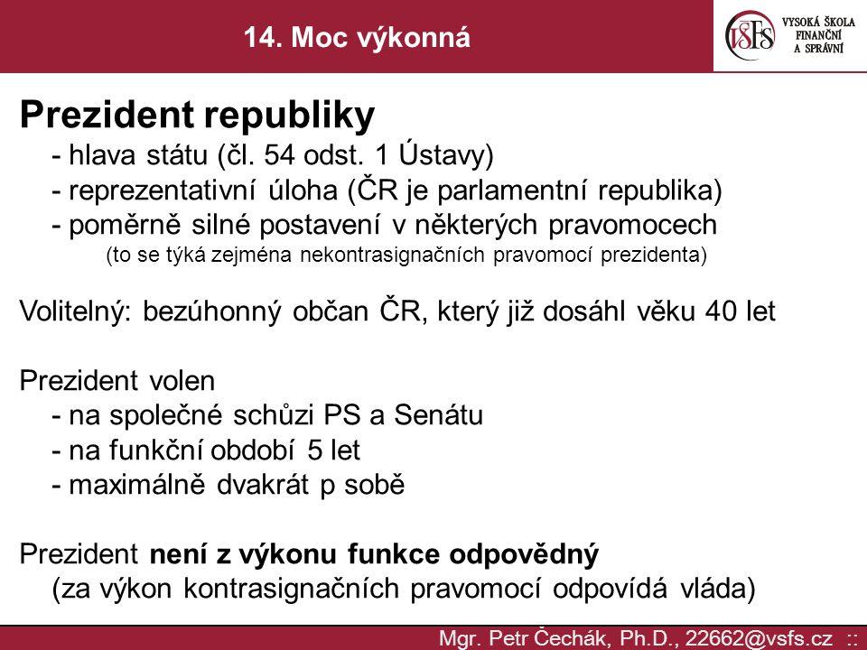 Prezident republiky 14. Moc výkonná