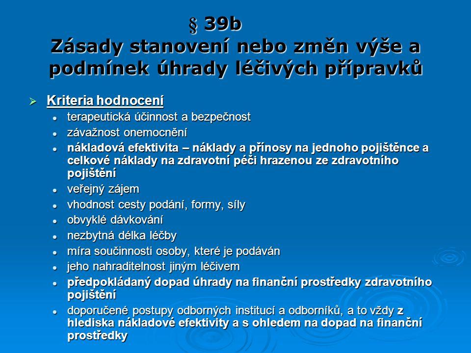§ 39b Zásady stanovení nebo změn výše a podmínek úhrady léčivých přípravků