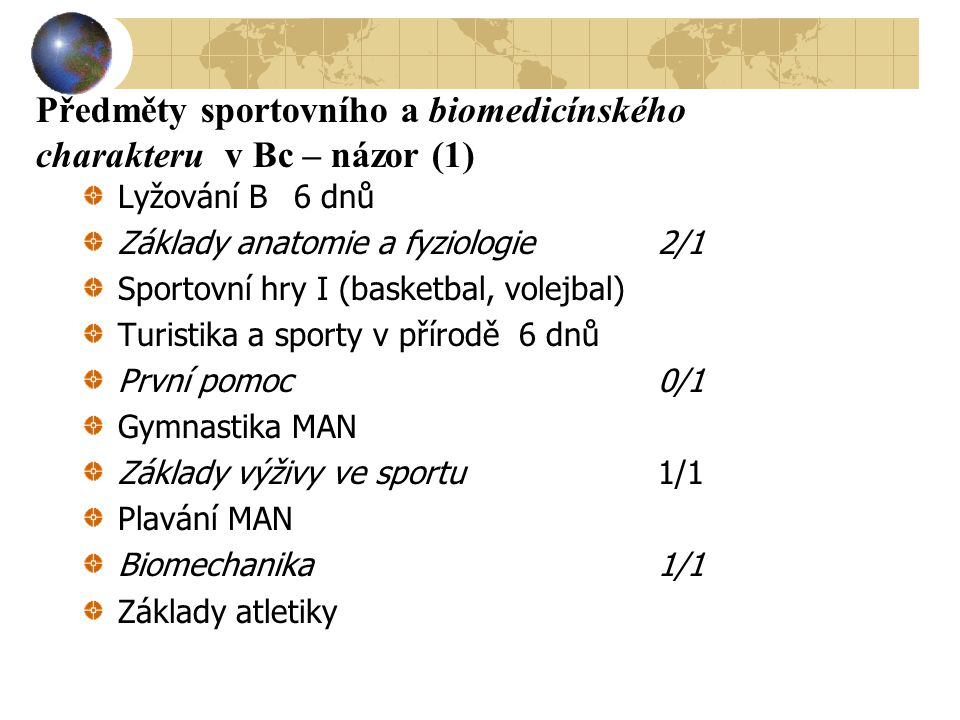 Předměty sportovního a biomedicínského charakteru v Bc – názor (1)