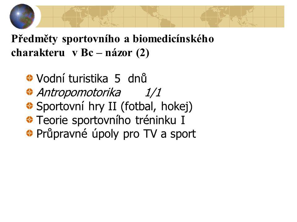 Předměty sportovního a biomedicínského charakteru v Bc – názor (2)