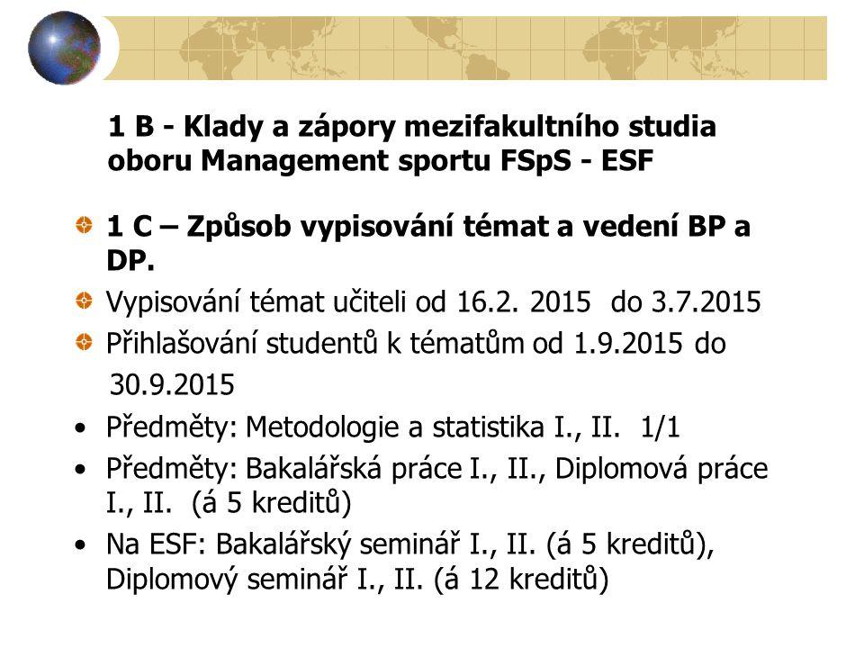 1 B - Klady a zápory mezifakultního studia oboru Management sportu FSpS - ESF