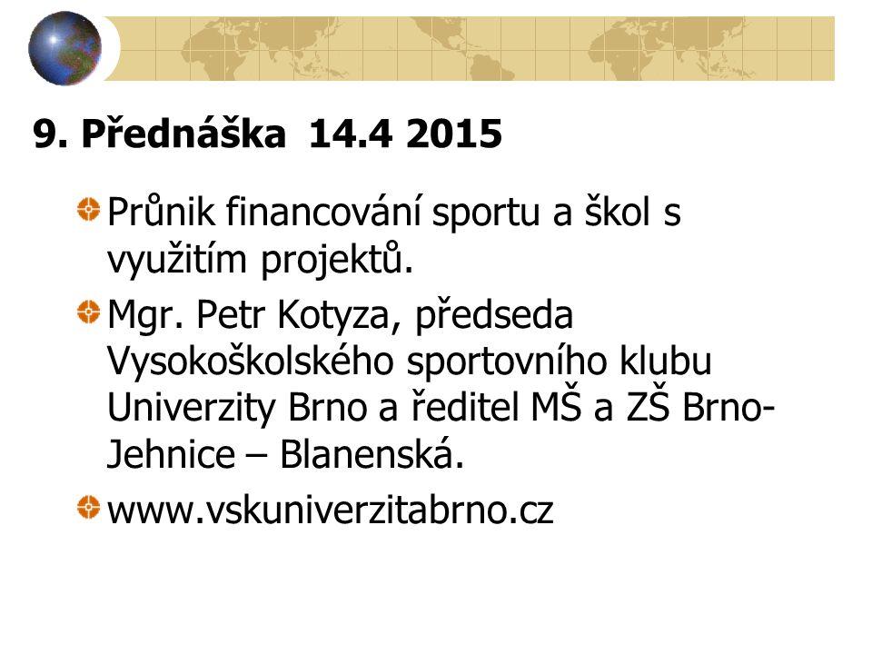 9. Přednáška 14.4 2015 Průnik financování sportu a škol s využitím projektů.