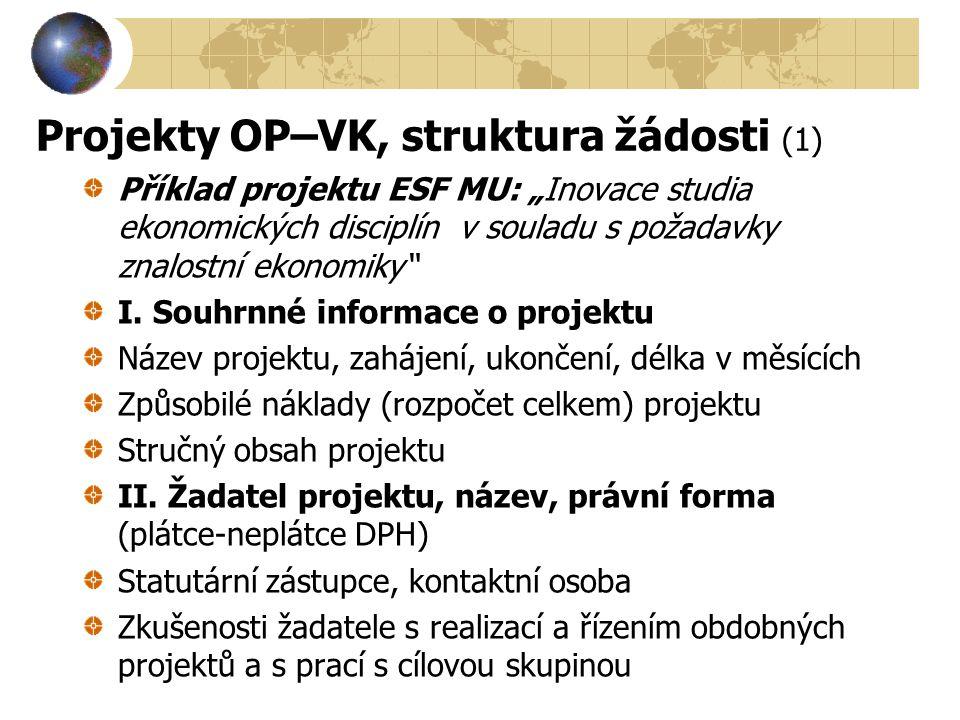 Projekty OP–VK, struktura žádosti (1)