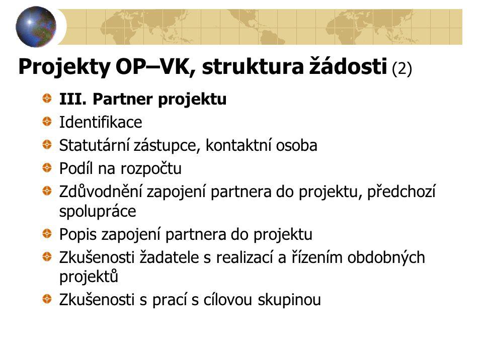 Projekty OP–VK, struktura žádosti (2)