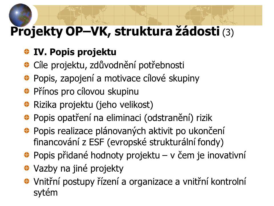Projekty OP–VK, struktura žádosti (3)