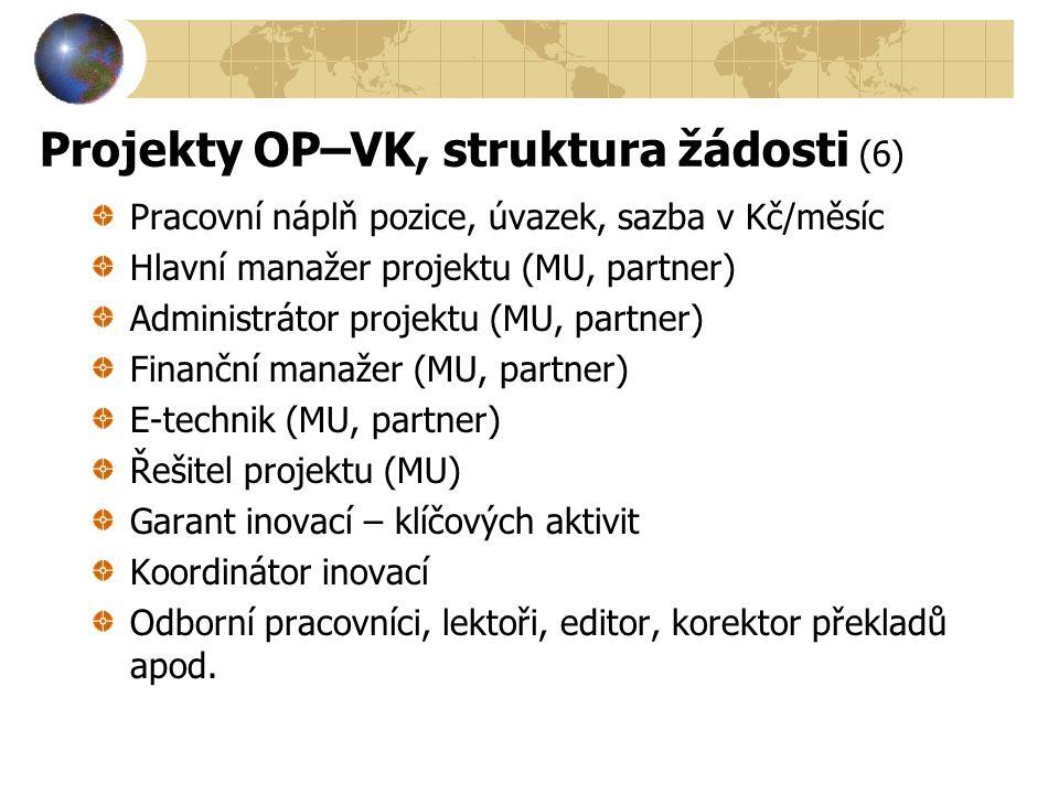 Projekty OP–VK, struktura žádosti (6)