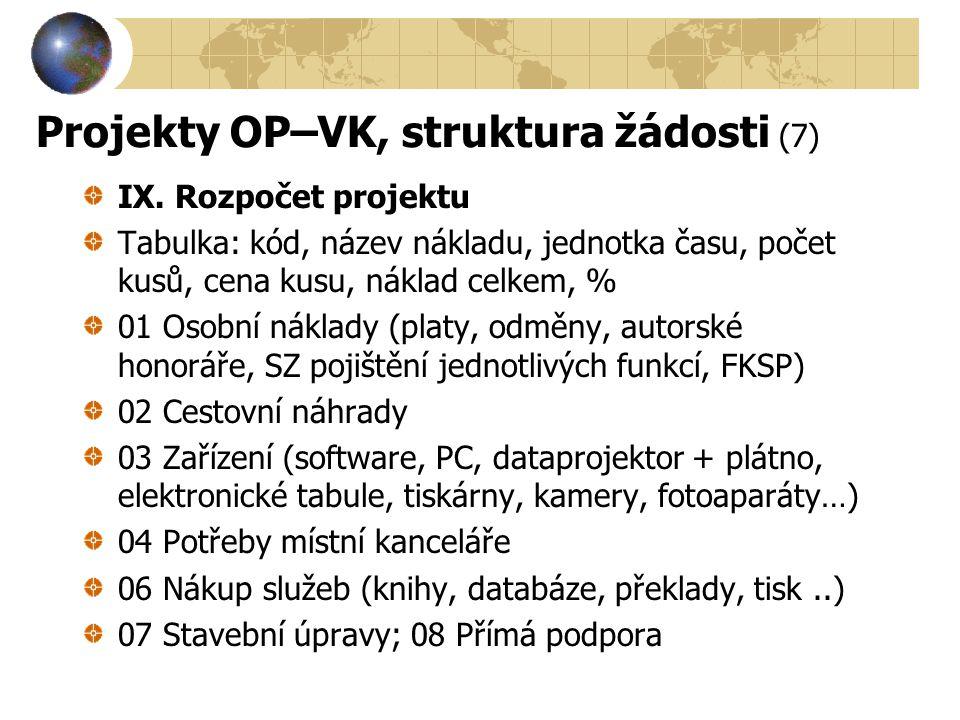 Projekty OP–VK, struktura žádosti (7)