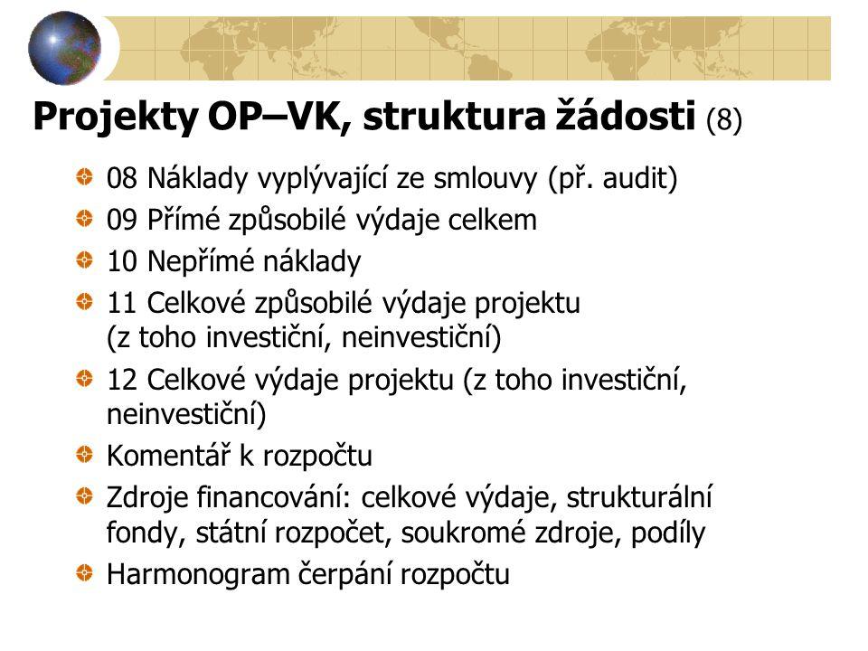 Projekty OP–VK, struktura žádosti (8)