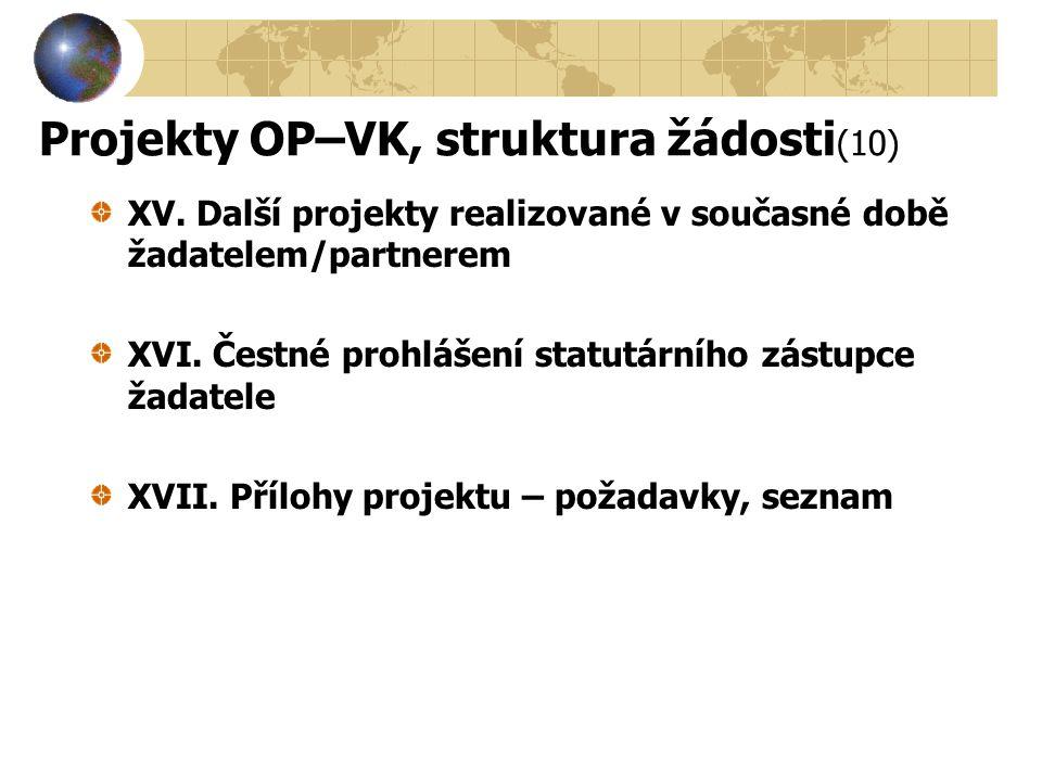 Projekty OP–VK, struktura žádosti(10)