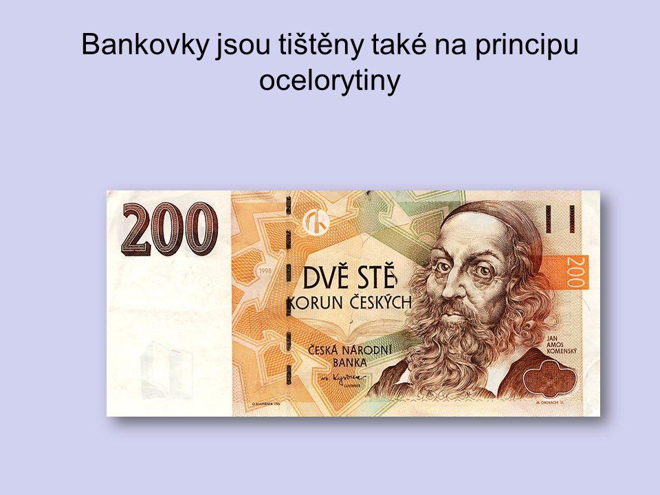 Bankovky jsou tištěny také na principu ocelorytiny