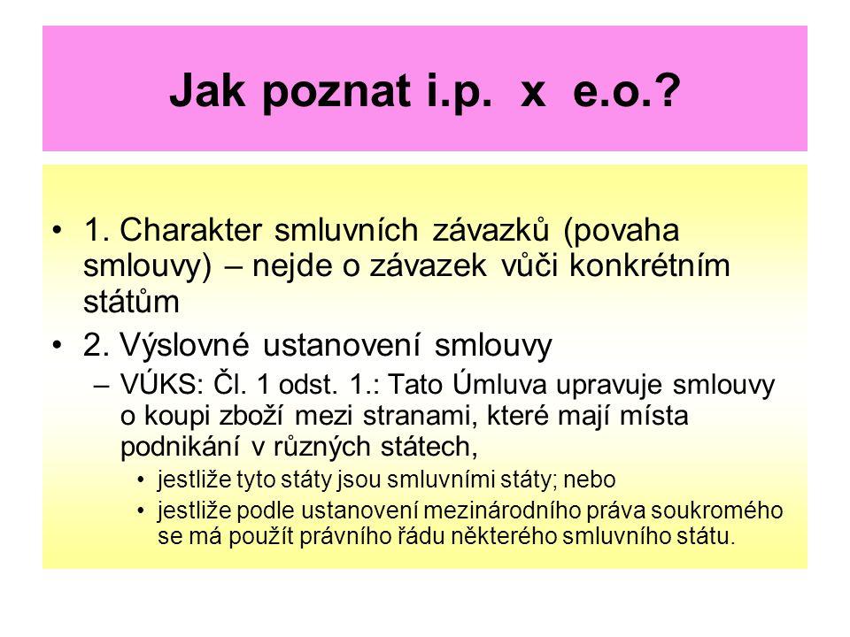 Jak poznat i.p. x e.o. 1. Charakter smluvních závazků (povaha smlouvy) – nejde o závazek vůči konkrétním státům.