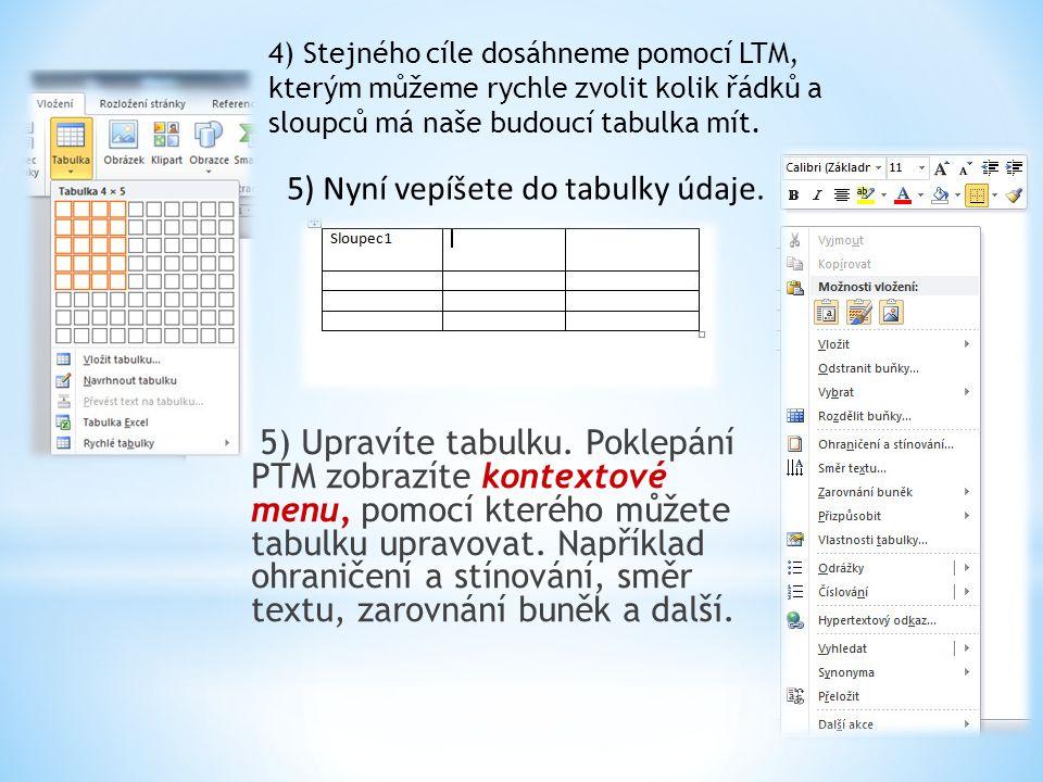 5) Nyní vepíšete do tabulky údaje.