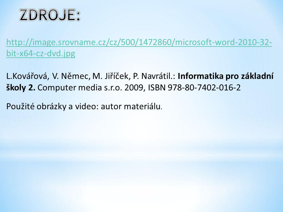 ZDROJE: http://image.srovname.cz/cz/500/1472860/microsoft-word-2010-32-bit-x64-cz-dvd.jpg.