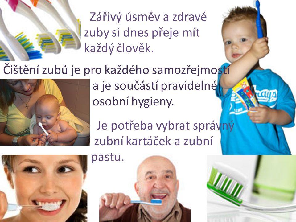 Zářivý úsměv a zdravé zuby si dnes přeje mít. každý člověk. Čištění zubů je pro každého samozřejmostí.
