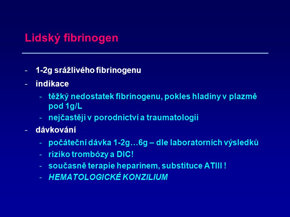 Lidský fibrinogen 1-2g srážlivého fibrinogenu indikace