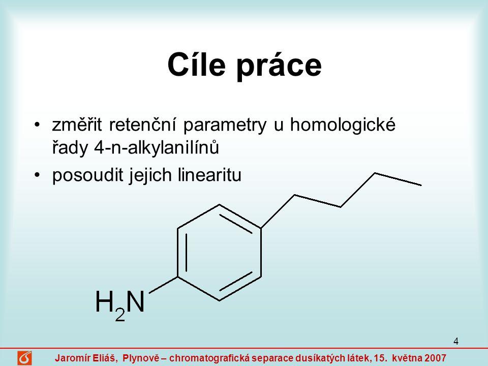 Cíle práce změřit retenční parametry u homologické řady 4-n-alkylanilínů. posoudit jejich linearitu.
