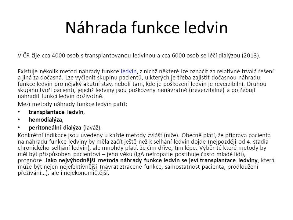 Náhrada funkce ledvin V ČR žije cca 4000 osob s transplantovanou ledvinou a cca 6000 osob se léčí dialýzou (2013).