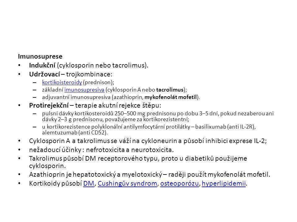 Indukční (cyklosporin nebo tacrolimus). Udržovací – trojkombinace: