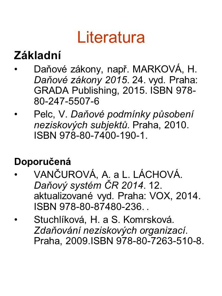 Literatura Základní. Daňové zákony, např. MARKOVÁ, H. Daňové zákony 2015. 24. vyd. Praha: GRADA Publishing, 2015. ISBN 978-80-247-5507-6.