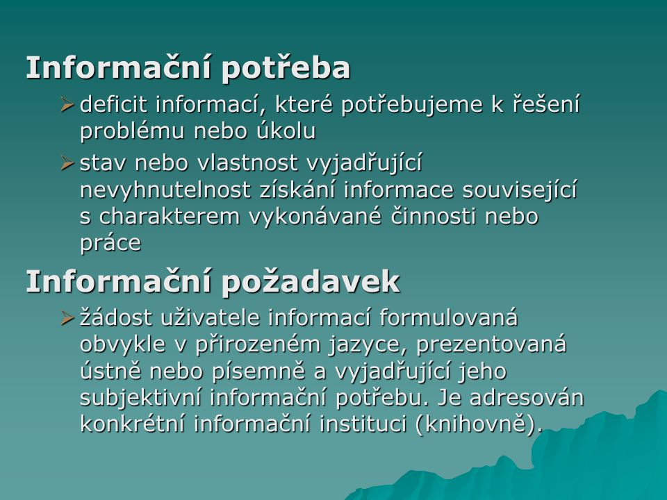 Informační potřeba Informační požadavek