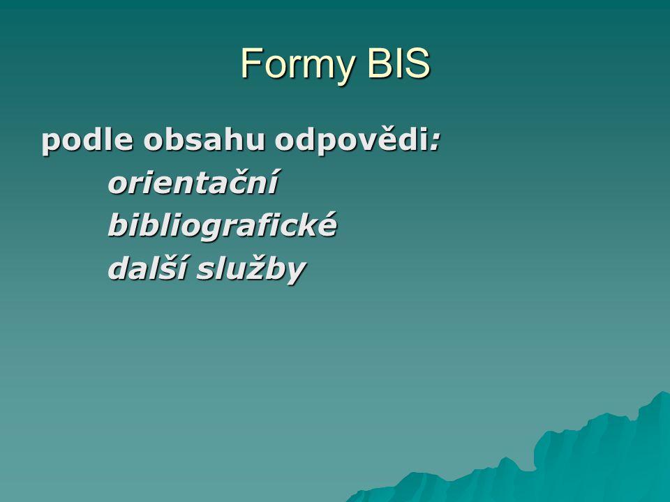Formy BIS podle obsahu odpovědi: orientační bibliografické